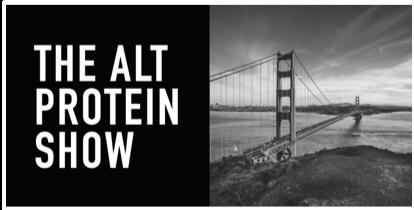 The Alternative Protein Show, January 2019 San Francisco CA